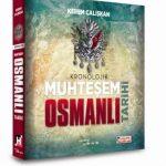 Hürriyet – Kronolojik Muhteşem Osmanlı Tarihi Kitabı